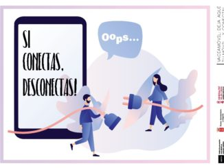 """Si conectas, desconectas…"""